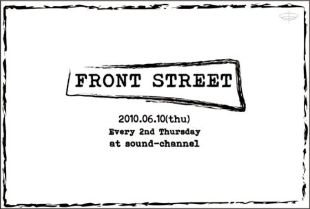 frontstreet_2010.06.10.thu_sound-channel_front