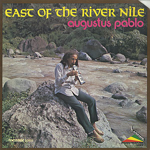 augustus-pablo_east-of-the-river-nile001