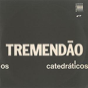 tremendao_os-catedraticos001