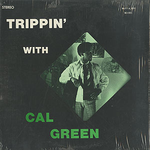 cal-green_trippin-with-cal-green001