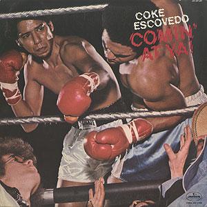coke-escovedo_comin-at-ya001