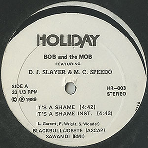bob-and-the-mob-featuring-dj-slayer-and-mc-speedo_its-a-shame-seald001