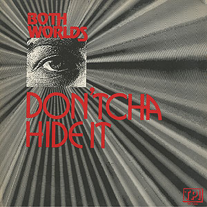 both-worlds_dont-cha-hide-it001